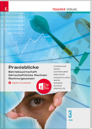 Praxisblicke 3 HAS - Betriebswirtschaft, Wirtschaftliches Rechnen, Rechnungswesen + digitales Zusatzpaket
