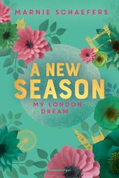 A New Season. My London Dream - My-London-Series, Band 2