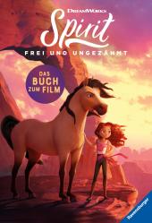 Dreamworks Spirit Frei und Ungezähmt: Das Buch zum Film
