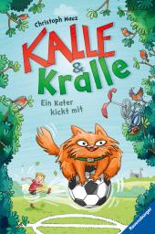 Kalle & Kralle: Ein Kater kickt mit Cover