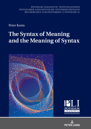 Kosta, Peter: The Syntax of Meaning and the Meaning of Syntax