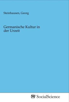 Germanische Kultur in der Urzeit