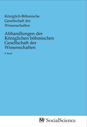 Abhandlungen der Königlichen böhmischen Gesellschaft der Wissenschaften