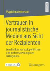 Vertrauen in journalistische Medien aus Sicht der Rezipienten