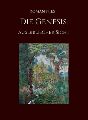Die Genesis aus biblischer Sicht