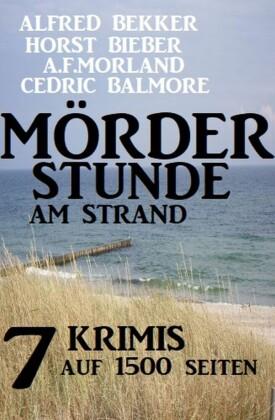 Mörderstunde am Strand: 7 Krimis auf 1500 Seiten