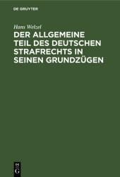 Der Allgemeine Teil des deutschen Strafrechts in seinen Grundzügen
