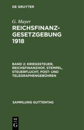 Kriegssteuer, Reichsfinanzhof, Stempel, Steuerflucht, Post- und Telegraphengebühren