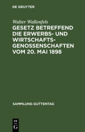 Gesetz betreffend die Erwerbs- und Wirtschaftsgenossenschaften vom 20. Mai 1898