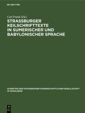 Straßburger Keilschrifttexte in sumerischer und babylonischer Sprache