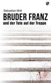 Bruder Franz und der Tote auf der Treppe