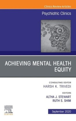 Achieving Mental Health Equity, An Issue of Psychiatric Clinics of North America EBook