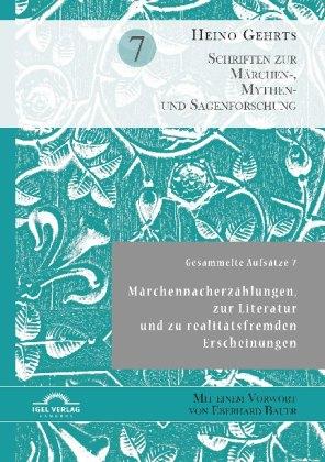 Gehrts, Heino: Märchennacherzählungen, zur Literatur und zu realitätsfremden Erscheinungen