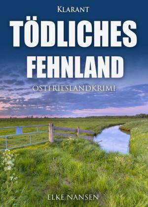 Tödliches Fehnland. Ostfrieslandkrimi