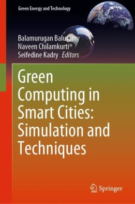 Green Computing in Smart Cities: Simulation and Techniques