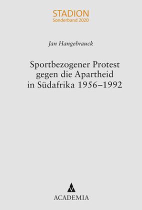 Sportbezogener Protest gegen die Apartheid in Südafrika 1956-1992