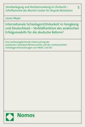 Internationale Schiedsgerichtsbarkeit in Hongkong und Deutschland - Vorbildfunktion des asiatischen Erfolgsmodells für d