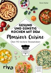 Gesund und günstig kochen mit dem Monsieur Cuisine