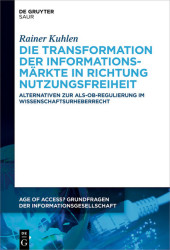 Die Transformation der Informationsmärkte in Richtung Nutzungsfreiheit
