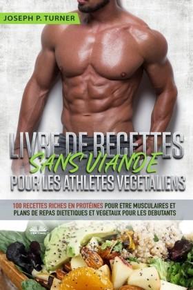 Livre De Recettes Sans Viande Pour Les Athlètes Végétaliens