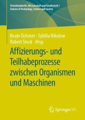 Affizierungs- und Teilhabeprozesse zwischen Organismen und Maschinen