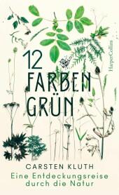 12 Farben Grün - Eine Entdeckungsreise durch die Natur
