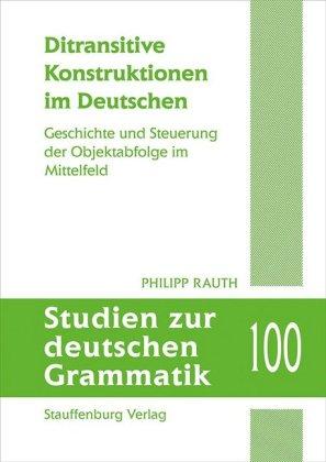 Rauth, Philipp: Ditransitive Konstruktionen im Deutschen.