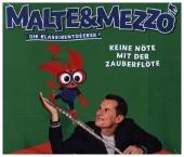 Malte & Mezzo - Kein Nöte mit der Zauberflöte, 1 Audio-CD