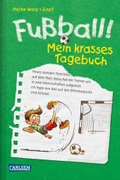 Fußball! Mein krasses Tagebuch