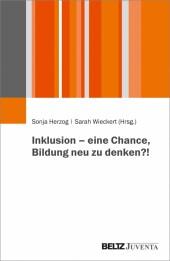 Inklusion - eine Chance, Bildung neu zu denken?