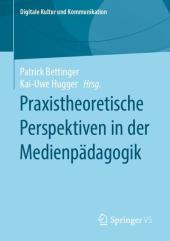 Praxistheoretische Perspektiven in der Medienpädagogik