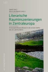 Literarische Rauminszenierungen in Zentraleuropa