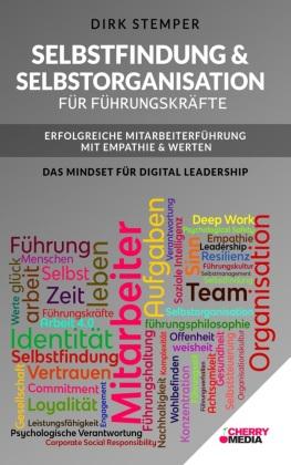 Selbstfindung & Selbstorganisation für Führungskräfte - Erfolgreiche Mitarbeiterführung mit Empathie & Werten