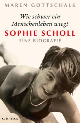 Wie schwer ein Menschenleben wiegt, Sophie Scholl