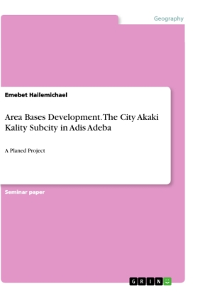 Area Bases Development. The City Akaki Kality Subcity in Adis Adeba