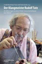Der Klangmeister Rudolf Tutz