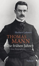 Thomas Mann. Die frühen Jahre