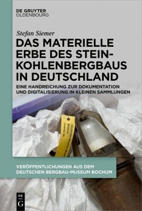 Das materielle Erbe des Steinkohlenbergbaus in Deutschland