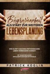 Biografiearbeit als Start zur weiteren Lebensplanung - Wie du mit Coaching Methoden dein Leben verbessern kannst!