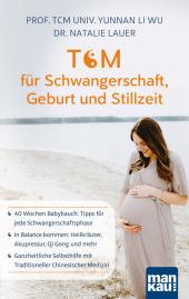TCM für Schwangerschaft, Geburt und Stillzeit
