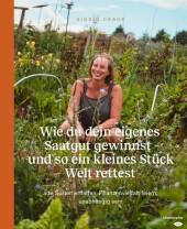 Wie du dein eigenes Saatgut gewinnst - und so ein kleines Stück Welt rettest