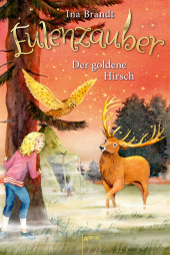 Eulenzauber - Der goldene Hirsch