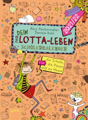 (Mein) Dein Lotta-Leben. Schülerkalender 2021/22
