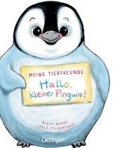 Meine Tierfreunde - Hallo, kleiner Pinguin!