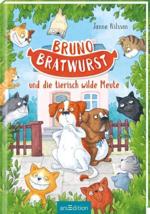 Bruno Bratwurst und die tierisch wilde Meute (Bruno Bratwurst 1)