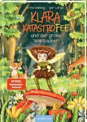 Klara Katastrofee und der große Waldzauber