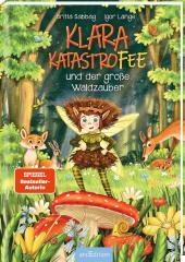 Klara Katastrofee und der große Waldzauber (Klara Katastrofee 2)
