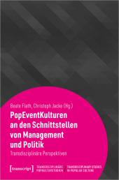 PopEventKulturen an den Schnittstellen von Management und Politik