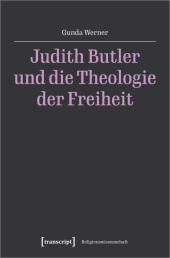 Judith Butler und die Theologie der Freiheit