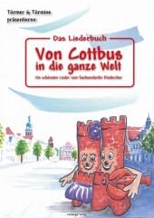 Das Liederbuch: Von Cottbus in die ganze Welt